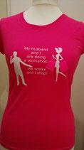 "Shirt Kurzarm ""My husband and I are doing a workshop. He works and I shop!"""