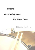 TWELVE DEVELOPING SOLOS FOR SNARE DRUM