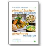 """Kochbuch """"Einmal kochen - dreimal genießen: Abnehmen mit System"""""""