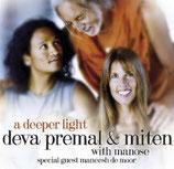 Deva Premal & Miten & Manose - A deeper Light