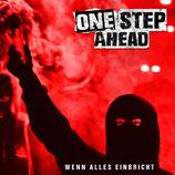 ONE STEP AHEAD - Wenn Alles Einbricht (CD-Digipack)