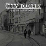 City To City - Nothing Worth To Die For (LP)