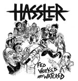Hassler - Fed Worked And Watered (LP)