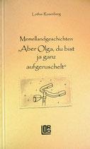 """Rosenberg, Lothar:  Memellandgeschichten """"Aber Olga, du bist ja ganz aufgeruschelt"""""""