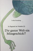 Rosenberg, Lothar:  Die ganze Welt ein Missgeschick !?