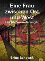 """Biografie """"Eine Frau zwischen Ost und West"""" Zeit für Veränderungen"""