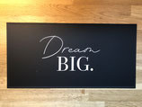 Blechschild dream big