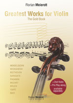 """""""Greatest Works for Violin"""" - The Gold Book, 1. Auflage"""