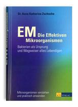 EM - Die Effektiven Mikroorganismen: Bakterien als Ursprung und Wegweiser alles Lebendigen