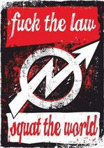 Sticker Fuck The Law Squat The World