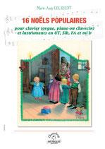 Marie-Ange Leurent : 16 Noëls populaires pour clavier (orgue, piano, clavecin) et instruments en ut, sib, fa et mib