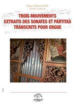 Bach/Casagrande : Trois mouvements extraits des sonates et partitas transcrits pour orgue