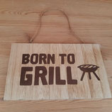 """Schild """"Born to Grill"""""""