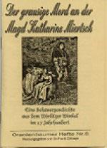 Der grausige Mord an der Magd Katharine Miertsch