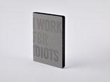 """Notizbuch Graphic L """"I WORK FOR IDIOTS"""" von Nuuna by Brandbook"""