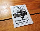 """Autocollant R4 """"La vie est trop courte pour rouler en moderne!"""""""