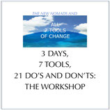 3 DAYS, 7 TOOLS, 21 DO'S AND DON'TS: THE WORKSHOP