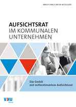 Aufsichtsrat im kommunalen Unternehmen: Die GmbH mit mitbestimmtem Aufsichtsrat