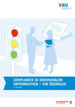 COMPLIANCE IN KOMMUNALEN UNTERNEHMEN – EIN ÜBERBLICK, 3. Auflage