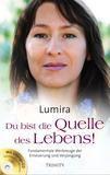 Lumira  Du bist die Quelle des Lebens!