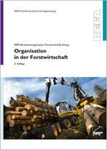 Organisation in der Forstwirtschaft - mit REFA-Methoden zu effizienten Arbeitsprozessen