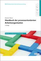 Handbuch der prozessorientierten Arbeitsorganisation – Methoden und Werkzeuge zur Umsetzung