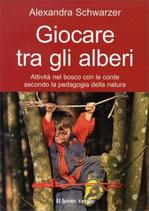 GIOCARE TRA GLI ALBERI by Alexandra Schwarzer