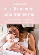 LATTE DI MAMMA...TUTTE TRANNE ME! by Giorgia Cozza