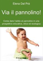 VIA IL PANNOLINO! by Elena Dal Prà