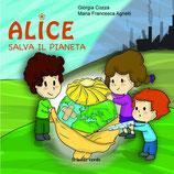 ALICE SALVA IL PIANETTA by Giorgia Cozza