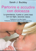 PARTORIRE E ACCUDIRE CON DOLCEZZA by Sarah J.Buckley
