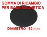 GOMMA DI RICAMBIO PER BASE MAGNETICA DIAMETRO 150 mm