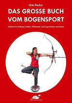 Das große Buch vom Bogensport - Urte Paulus