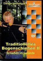 DVD Traditionelles Bogenschießen Teil II - Vorderegger
