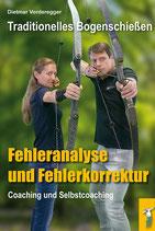 Buch: Traditionelles Bogenschießen Fehleranalyse und Fehlerkorrektur