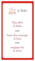 Trau dich & liebe