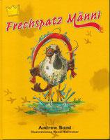 Frechspatz Männi