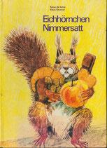 Eichhörnchen Nimmersatt