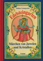 Edelsteingarten - Märchen von Juwelen und Kristallen
