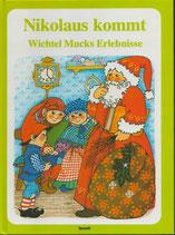 Nikolaus kommt - Wichtel Mucks Erlebnisse