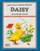 Daisy das hochnäsige Gänslein