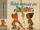 Bobbi besucht die Indianer