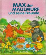 Max der Maulwurf und seine Freunde