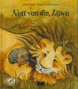 Nett von dir, Löwe