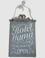 "Schild ""Hotel Mama"""