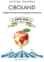 Ciboland - Viaggio nell'Expo tra antropologia ed economia