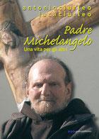 Padre Michelangelo: una vita per gli altri