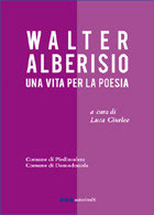 Walter Alberisio: una vita per la poesia
