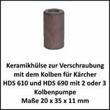 ♥ 1 x 1 Set Keramikhülse zur Verschraubung HDS 610 oder 690 mit 2 oder 3 Kolben Pumpe