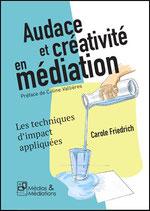 Audace et créativité en médiation - Les techniques d'impact appliquées